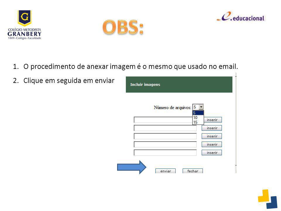 OBS: O procedimento de anexar imagem é o mesmo que usado no email.