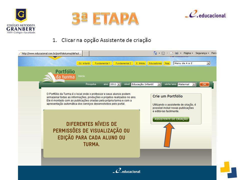 3ª ETAPA Clicar na opção Assistente de criação
