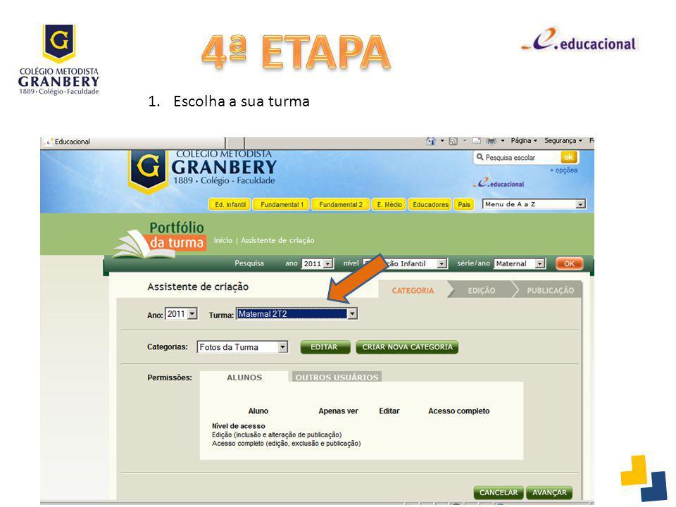 4ª ETAPA Escolha a sua turma
