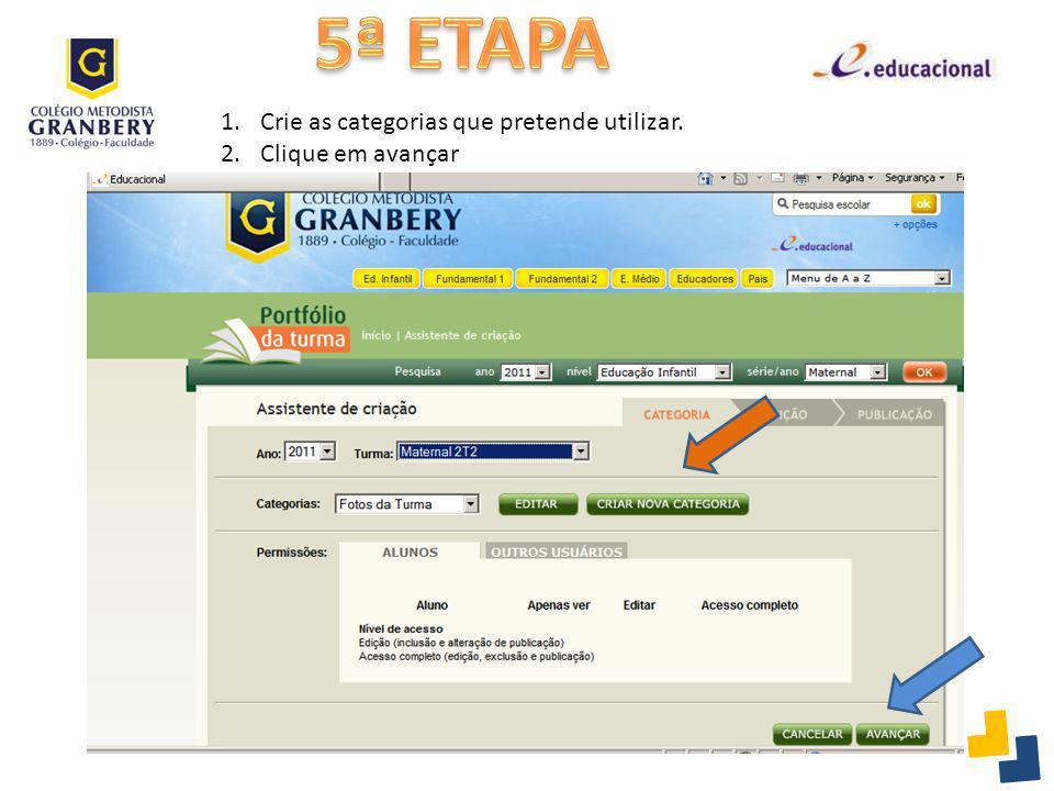 5ª ETAPA Crie as categorias que pretende utilizar. Clique em avançar