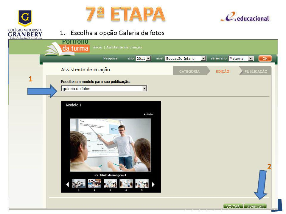 7ª ETAPA Escolha a opção Galeria de fotos 1 2