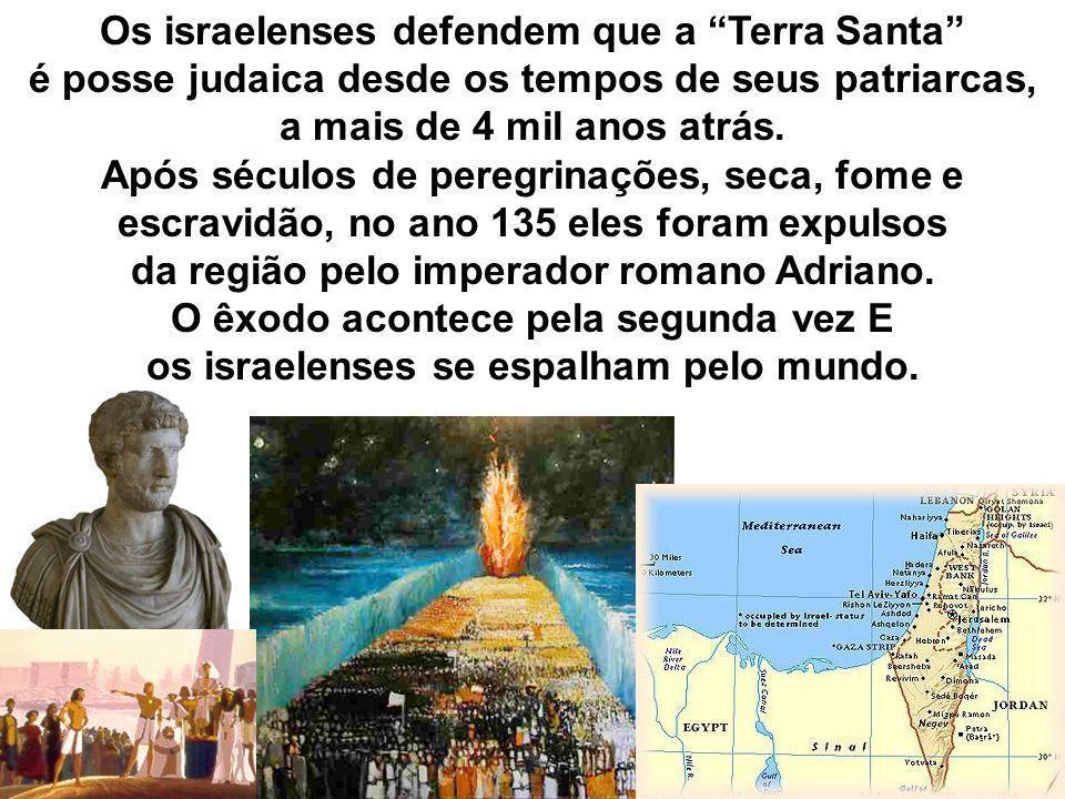 Os israelenses defendem que a Terra Santa