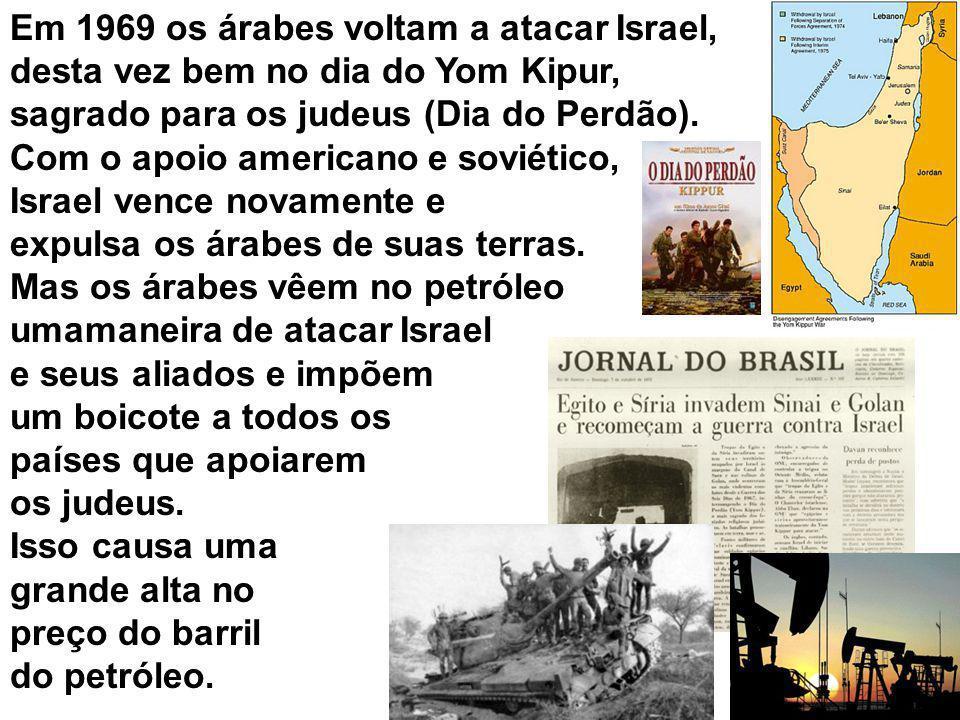 Em 1969 os árabes voltam a atacar Israel,