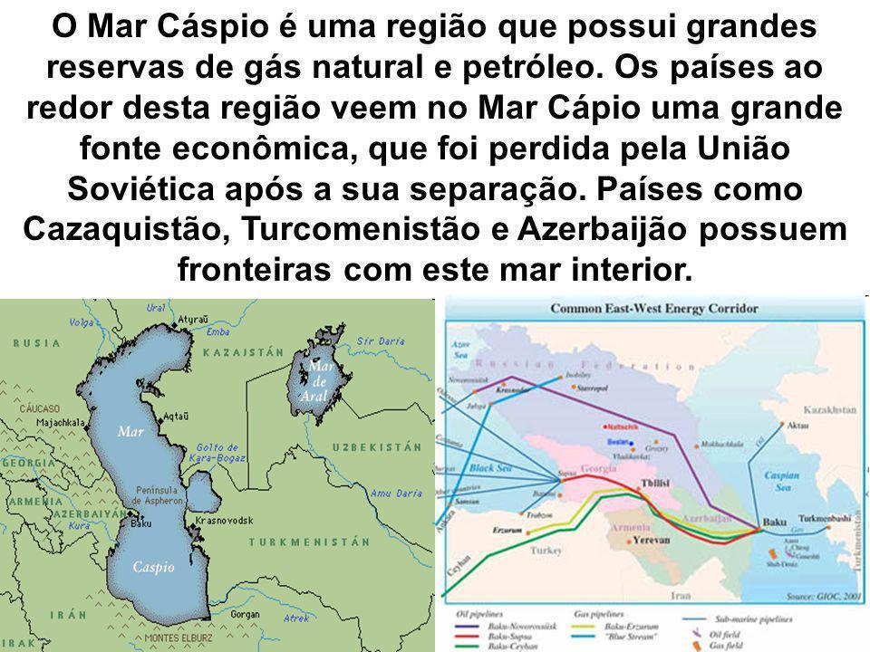 O Mar Cáspio é uma região que possui grandes reservas de gás natural e petróleo.