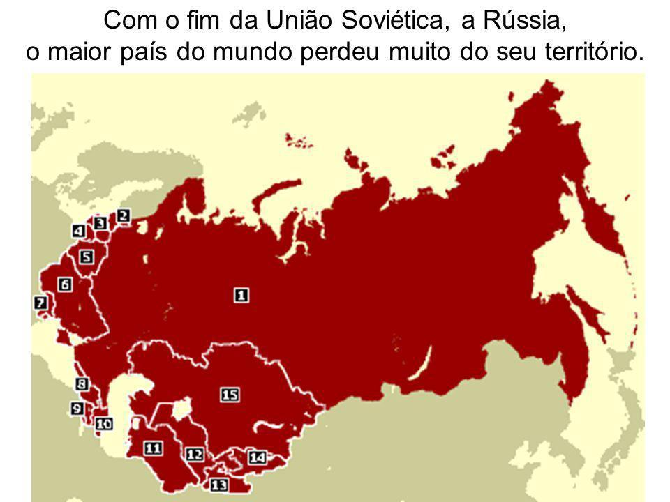 Com o fim da União Soviética, a Rússia,
