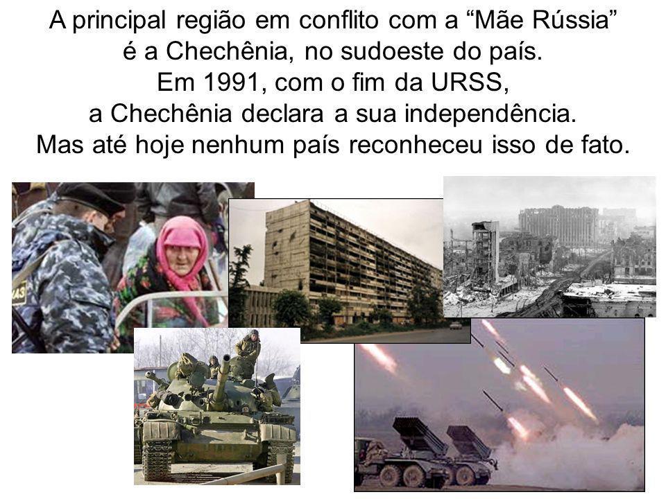 A principal região em conflito com a Mãe Rússia