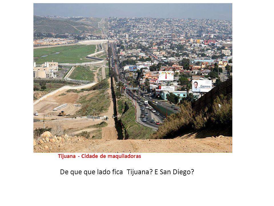 De que que lado fica Tijuana E San Diego