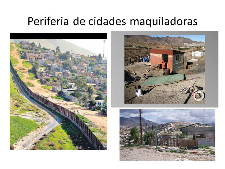 Periferia de cidades maquiladoras