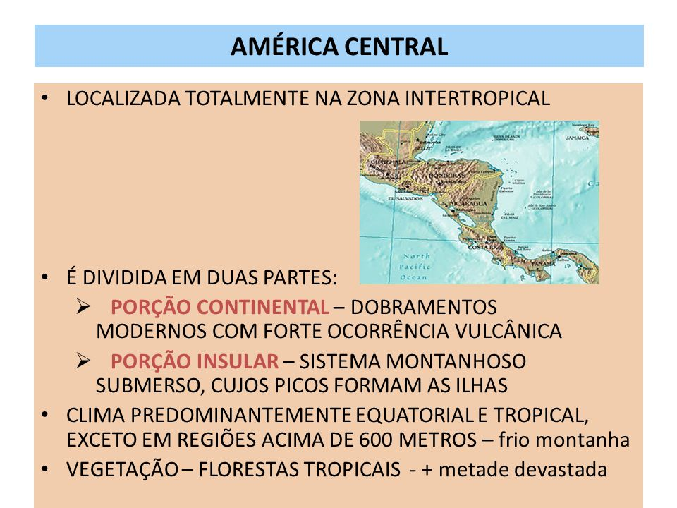 AMÉRICA CENTRAL LOCALIZADA TOTALMENTE NA ZONA INTERTROPICAL