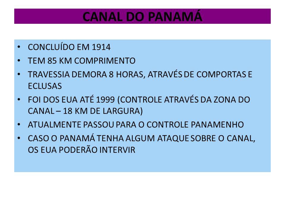 CANAL DO PANAMÁ CONCLUÍDO EM 1914 TEM 85 KM COMPRIMENTO