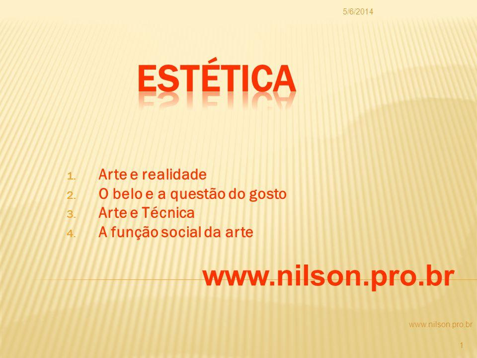 ESTÉTICA www.nilson.pro.br Arte e realidade