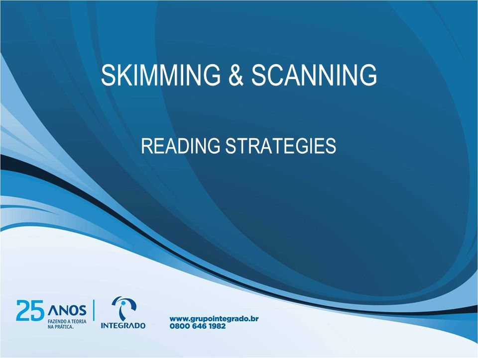 SKIMMING & SCANNING READING STRATEGIES
