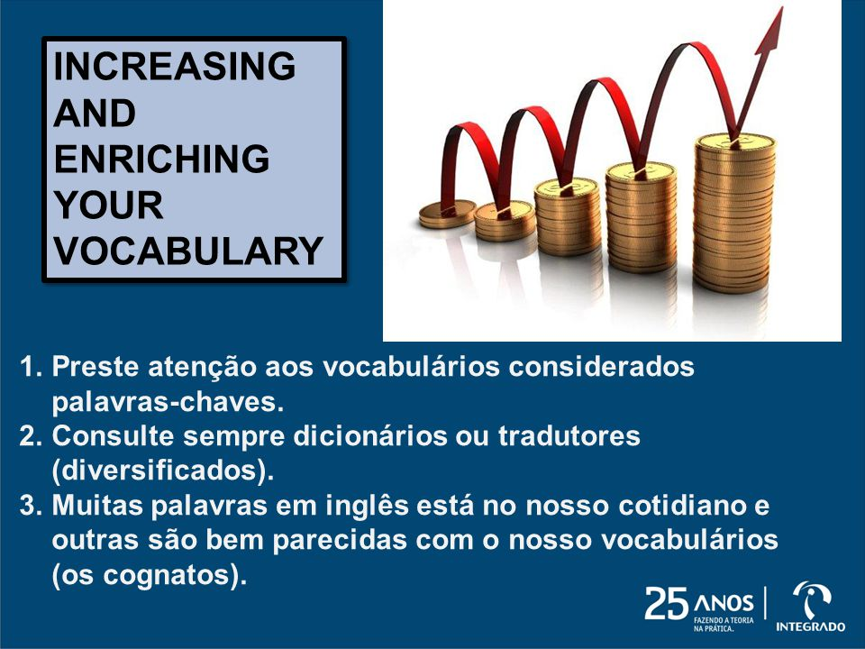 INCREASING AND ENRICHING YOUR VOCABULARY