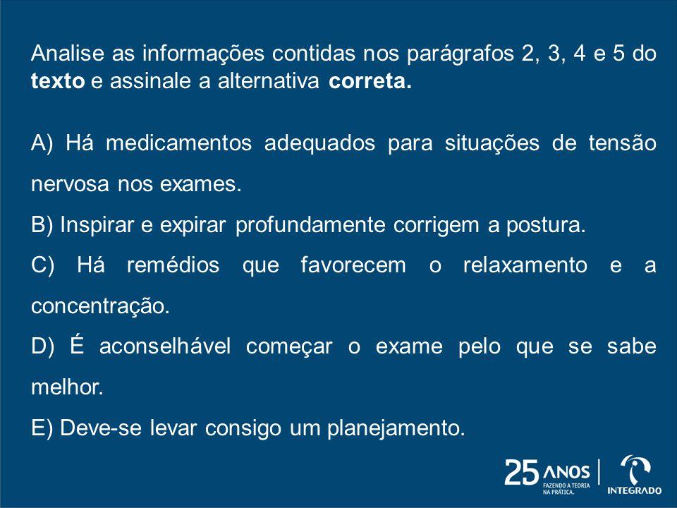 Analise as informações contidas nos parágrafos 2, 3, 4 e 5 do texto e assinale a alternativa correta.