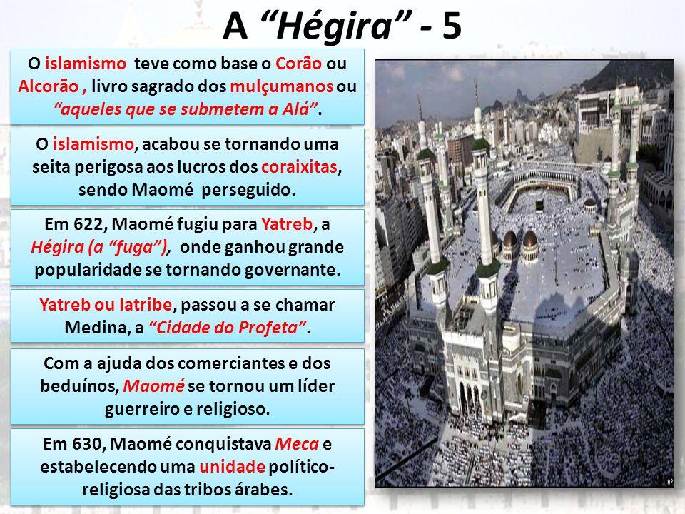 Yatreb ou Iatribe, passou a se chamar Medina, a Cidade do Profeta .