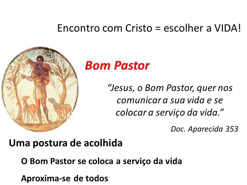 Encontro com Cristo = escolher a VIDA!