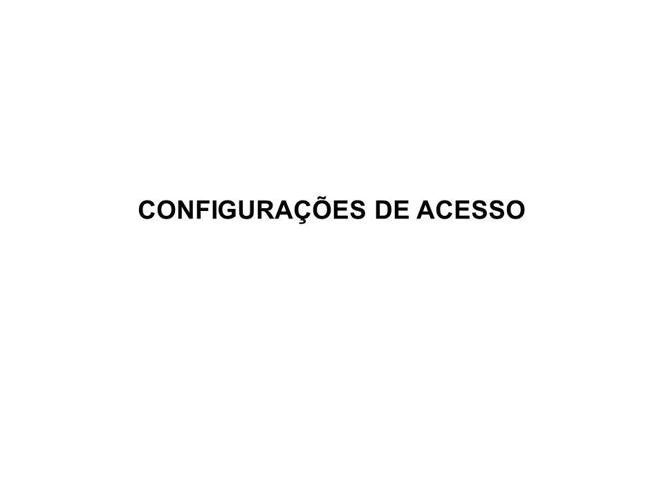 CONFIGURAÇÕES DE ACESSO