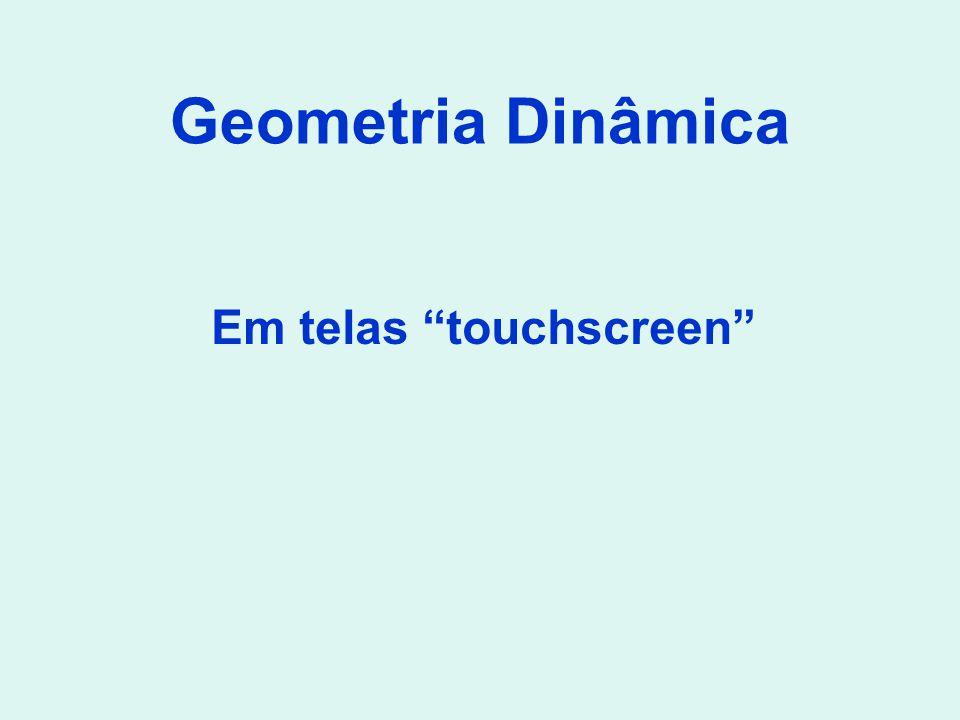 Em telas touchscreen