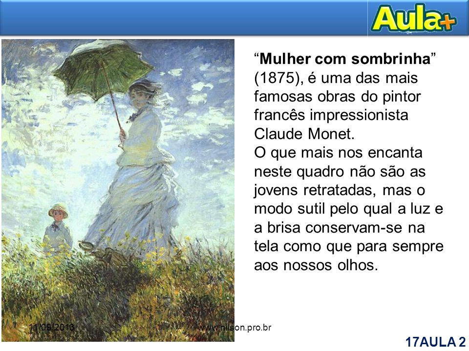 Mulher com sombrinha (1875), é uma das mais famosas obras do pintor francês impressionista Claude Monet.