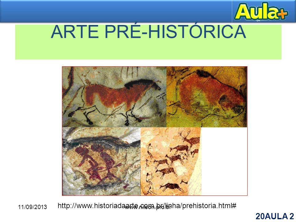 ARTE PRÉ-HISTÓRICA http://www.historiadaarte.com.br/linha/prehistoria.html# 11/09/2013.