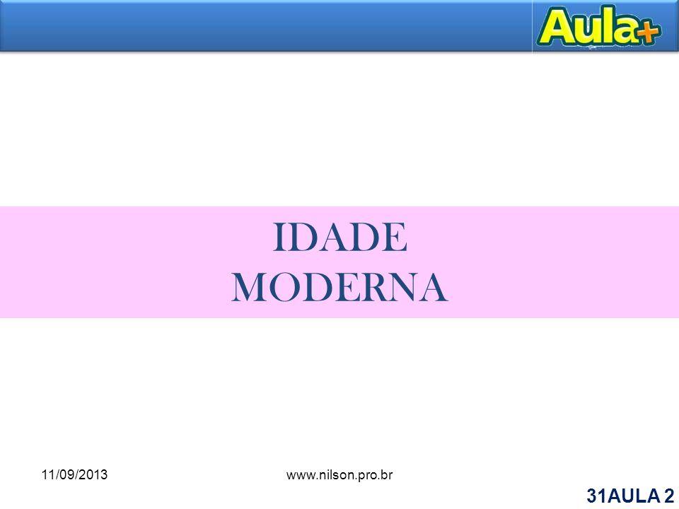 IDADE MODERNA 11/09/2013 www.nilson.pro.br