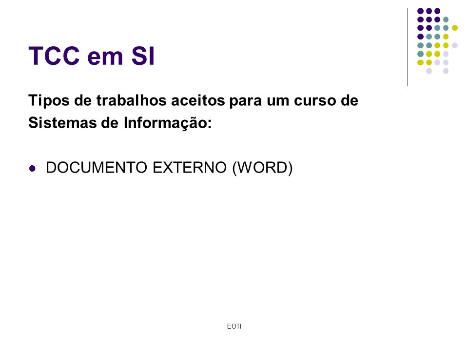 TCC em SI Tipos de trabalhos aceitos para um curso de