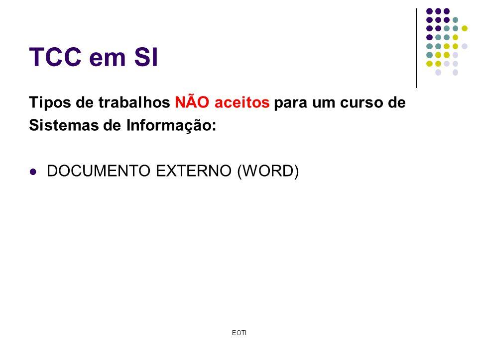 TCC em SI Tipos de trabalhos NÃO aceitos para um curso de