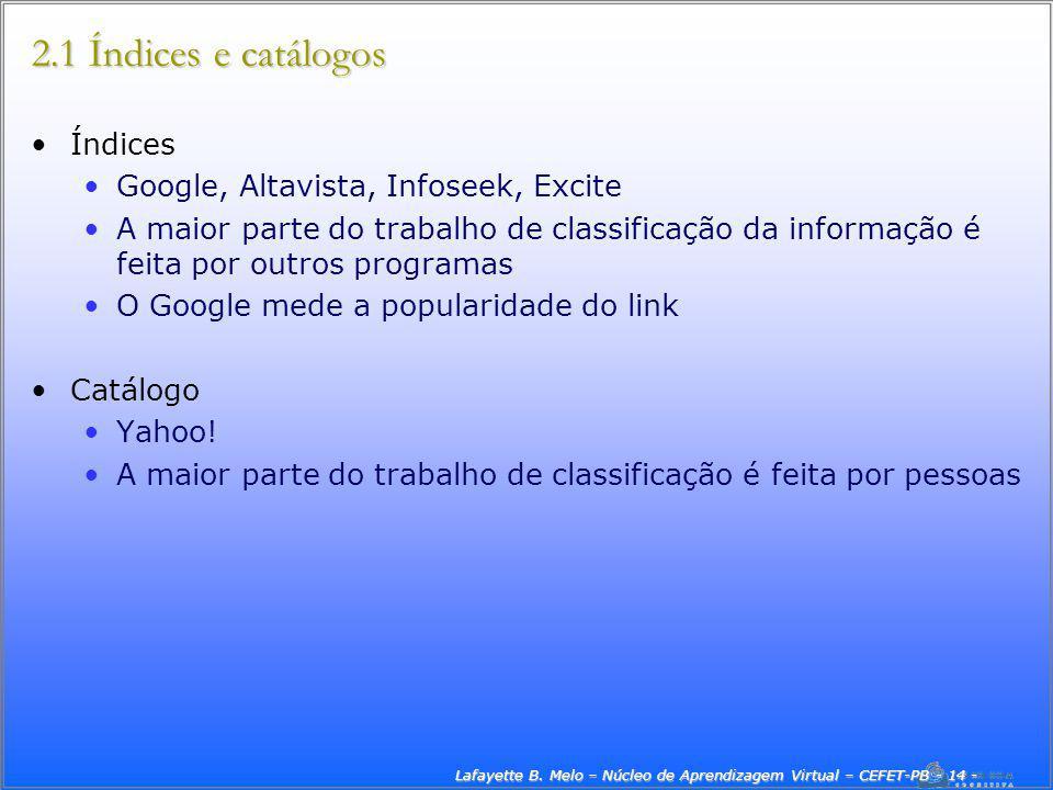 Lafayette B. Melo – Núcleo de Aprendizagem Virtual – CEFET-PB - 14 -
