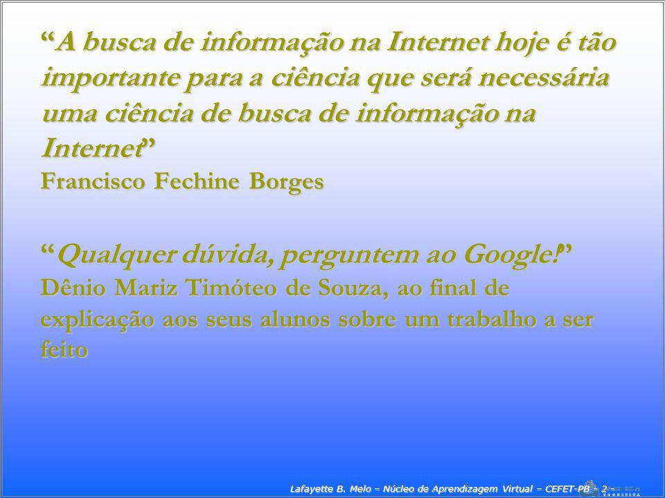 Lafayette B. Melo – Núcleo de Aprendizagem Virtual – CEFET-PB - 2 -