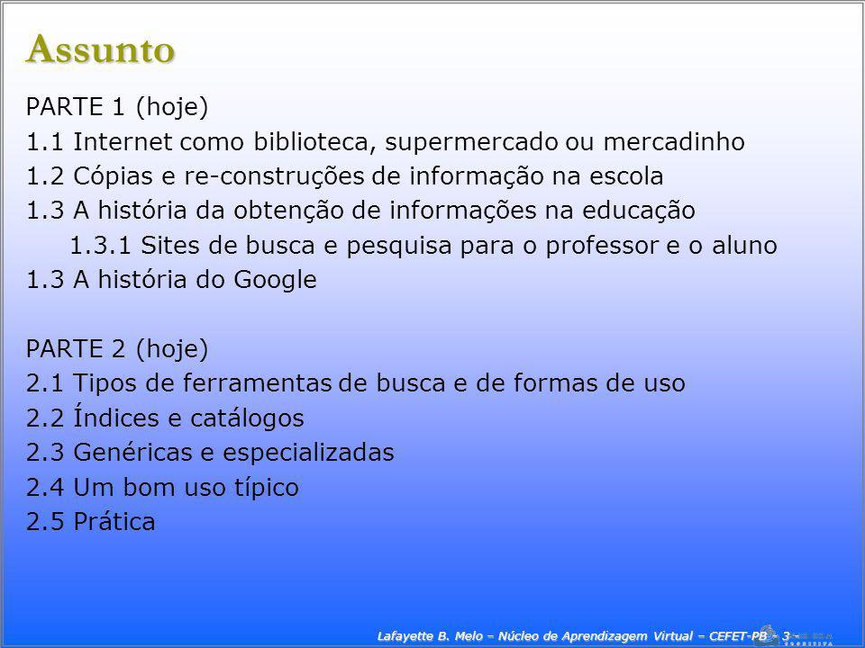 Lafayette B. Melo – Núcleo de Aprendizagem Virtual – CEFET-PB - 3 -