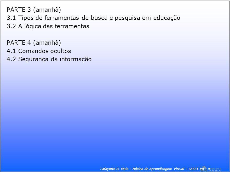 Lafayette B. Melo – Núcleo de Aprendizagem Virtual – CEFET-PB - 4 -