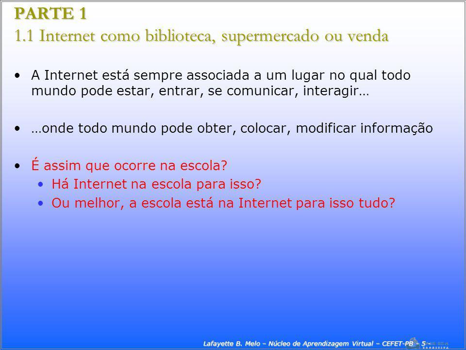 PARTE 1 1.1 Internet como biblioteca, supermercado ou venda