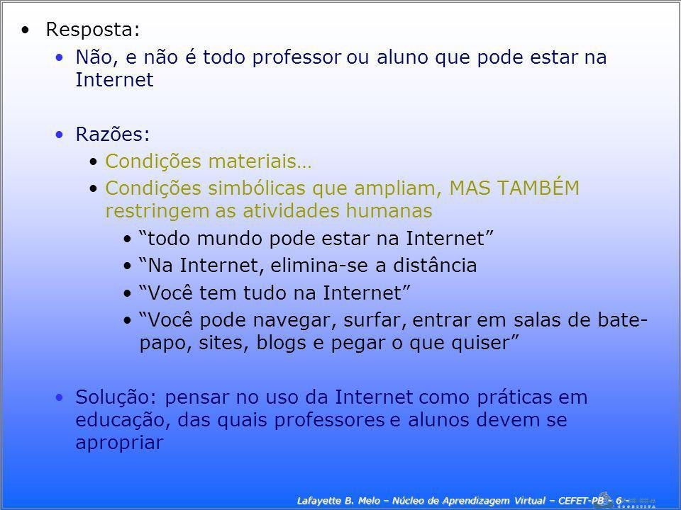Lafayette B. Melo – Núcleo de Aprendizagem Virtual – CEFET-PB - 6 -
