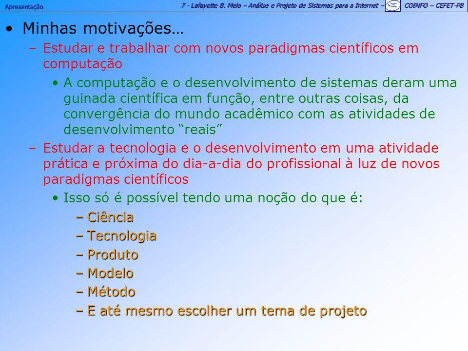 Apresentação Minhas motivações… Estudar e trabalhar com novos paradigmas científicos em computação.