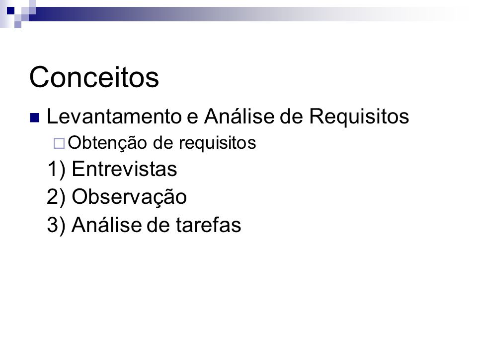 Conceitos Levantamento e Análise de Requisitos 1) Entrevistas