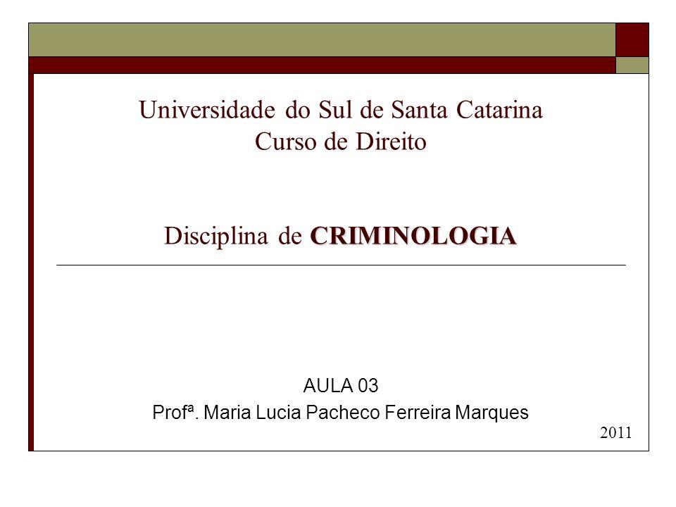 AULA 03 Profª. Maria Lucia Pacheco Ferreira Marques