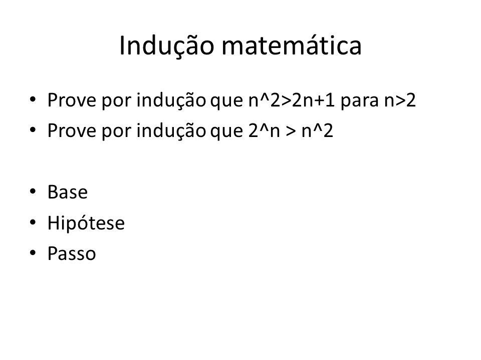 Indução matemática Prove por indução que n^2>2n+1 para n>2