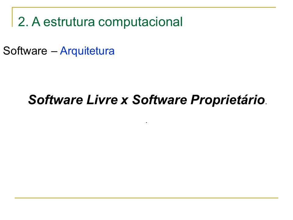 Software Livre x Software Proprietário.