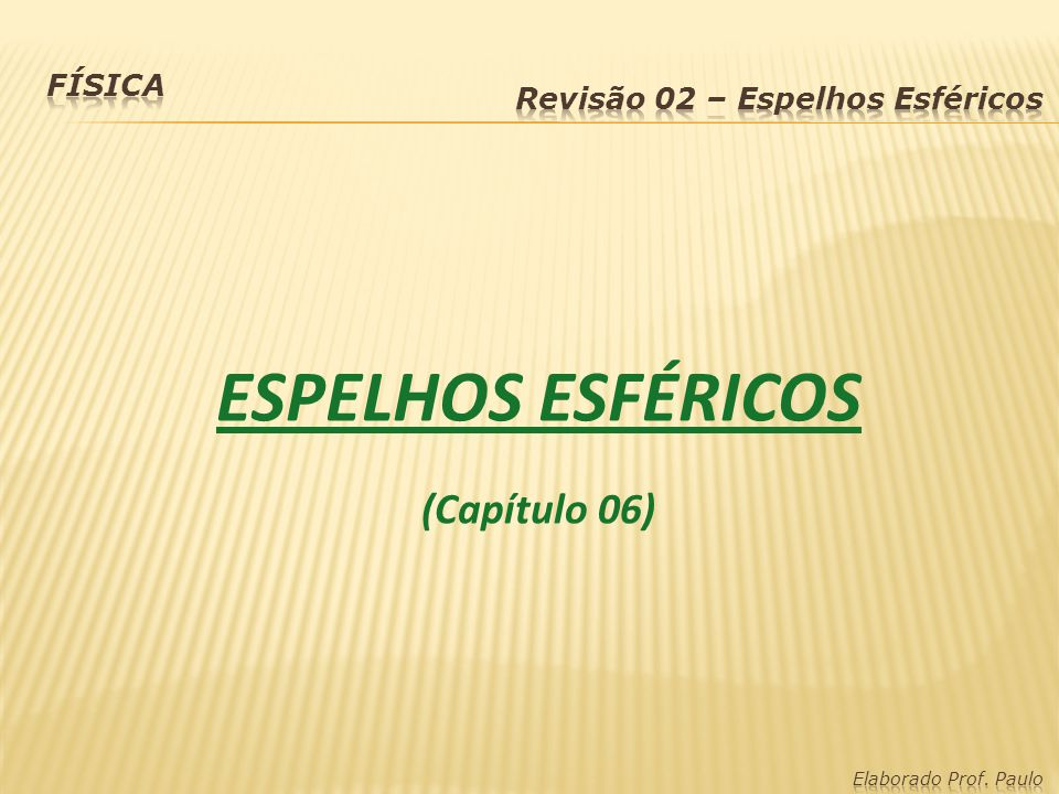 ESPELHOS ESFÉRICOS (Capítulo 06) Física