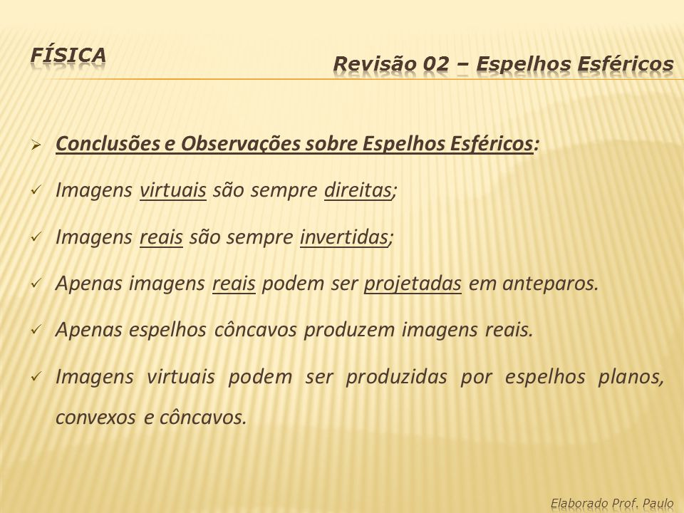 Conclusões e Observações sobre Espelhos Esféricos: