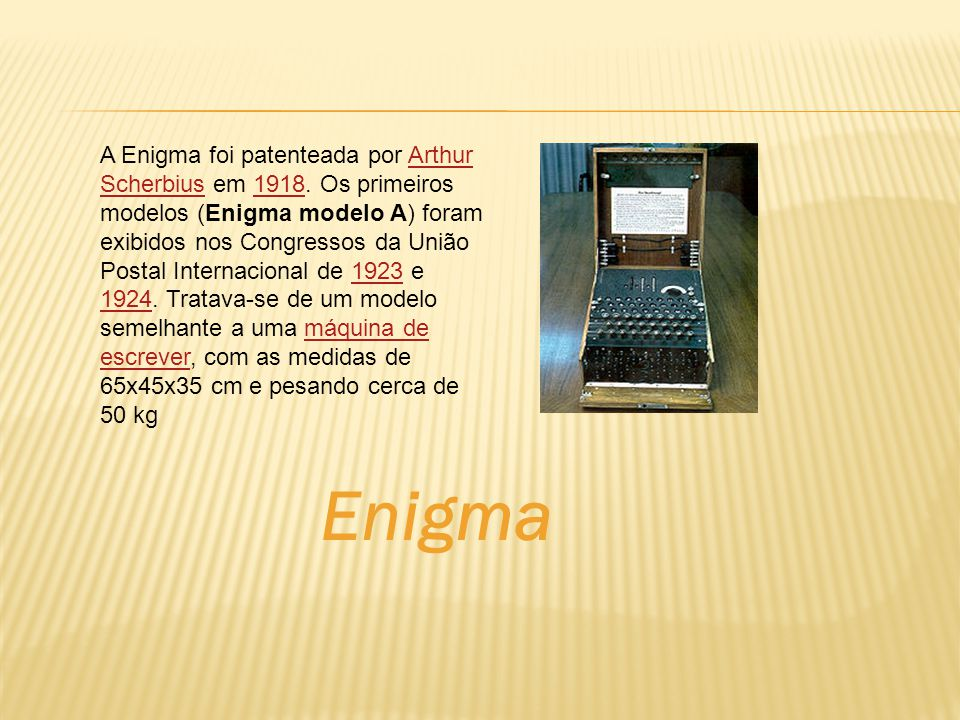 A Enigma foi patenteada por Arthur Scherbius em 1918