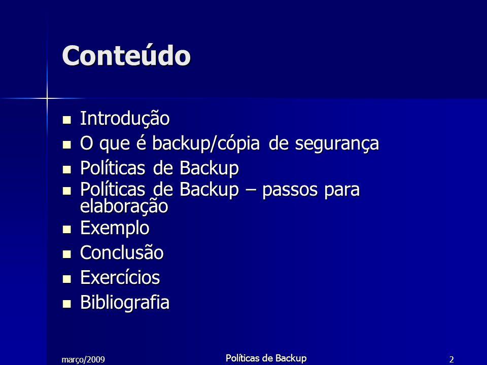 Conteúdo Introdução O que é backup/cópia de segurança