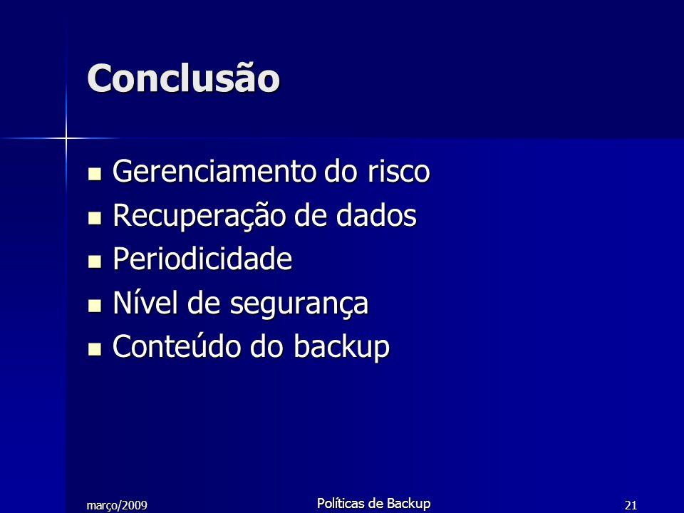 Conclusão Gerenciamento do risco Recuperação de dados Periodicidade