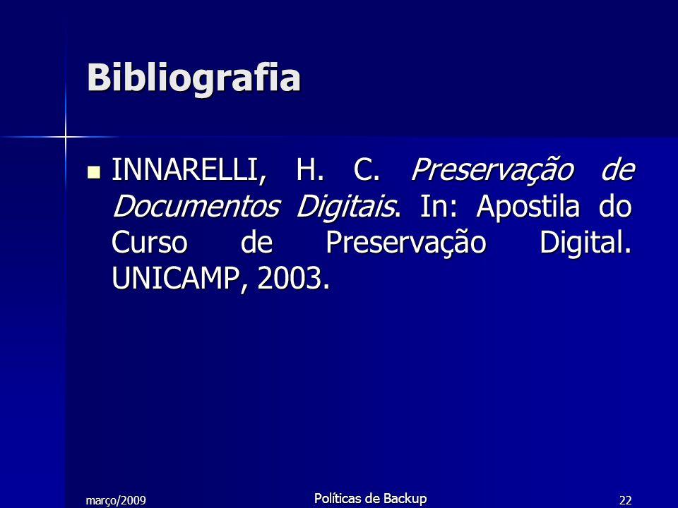 Bibliografia INNARELLI, H. C. Preservação de Documentos Digitais. In: Apostila do Curso de Preservação Digital. UNICAMP, 2003.