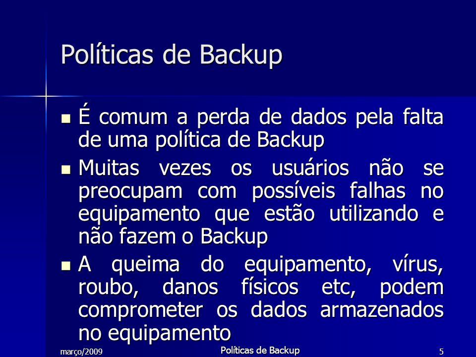 Políticas de Backup É comum a perda de dados pela falta de uma política de Backup.