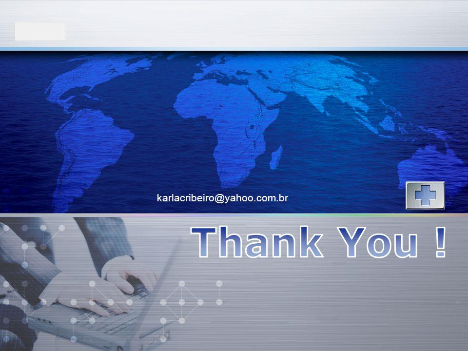 karlacribeiro@yahoo.com.br Thank You !