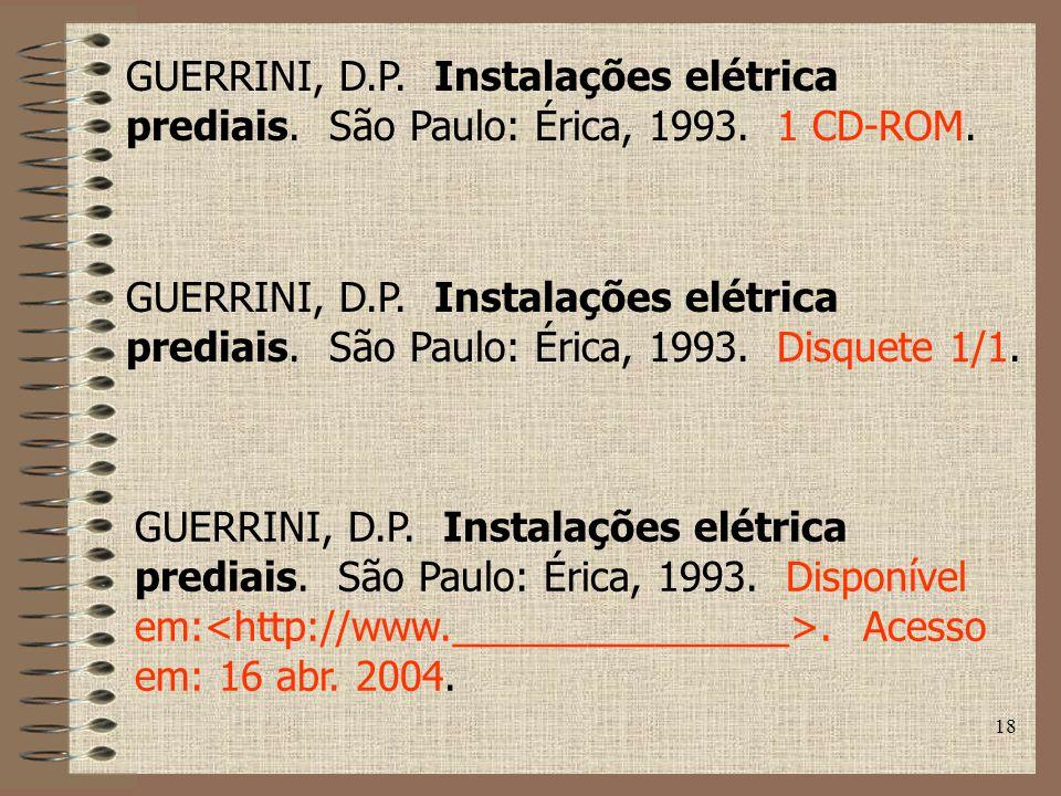 GUERRINI, D. P. Instalações elétrica prediais. São Paulo: Érica, 1993