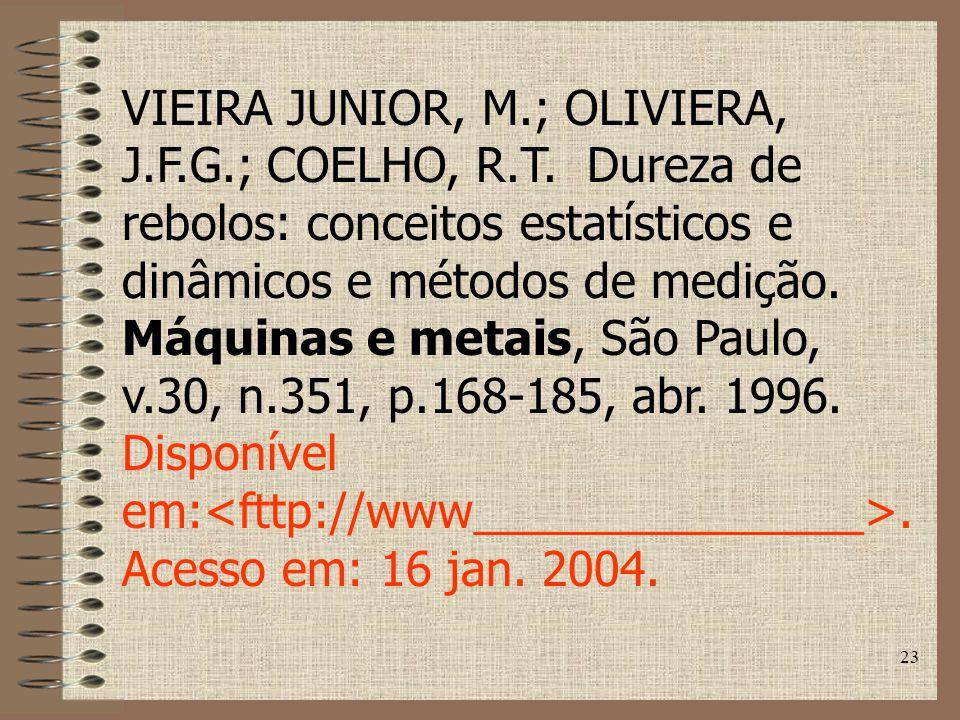 VIEIRA JUNIOR, M. ; OLIVIERA, J. F. G. ; COELHO, R. T