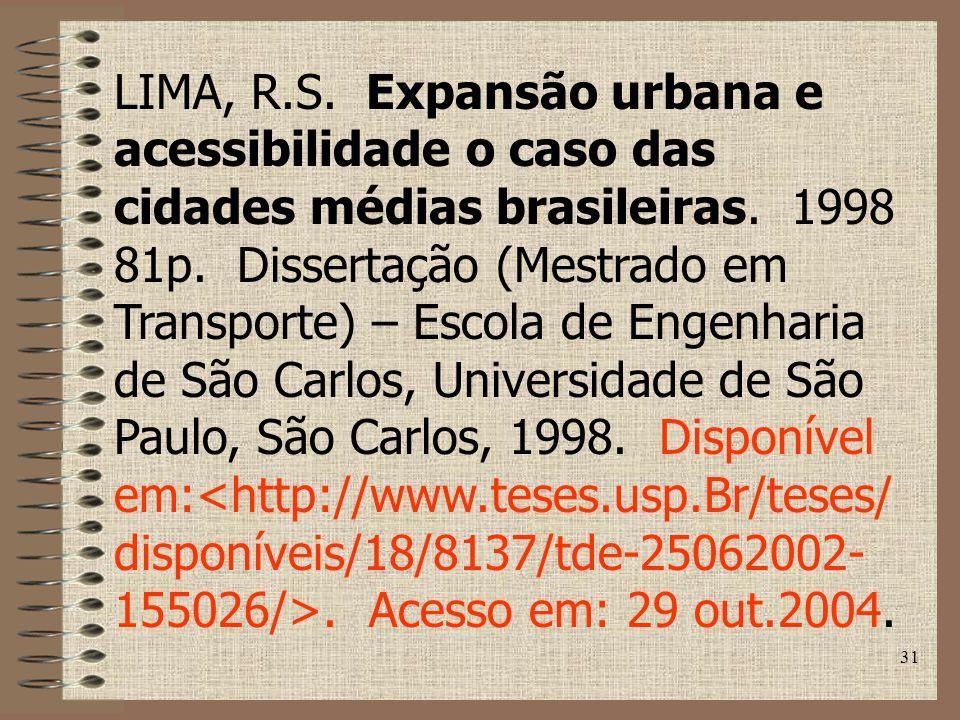 LIMA, R.S. Expansão urbana e acessibilidade o caso das cidades médias brasileiras.
