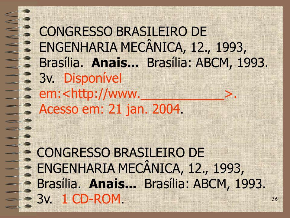 CONGRESSO BRASILEIRO DE ENGENHARIA MECÂNICA, 12. , 1993, Brasília